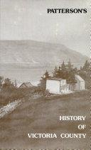 Patterson's History of Victoria County, Cape Breton, Nova ...