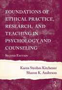 Foundations of Ethical Practice  Research  and Teaching in Psychology and Counseling