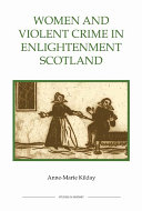 Women and Violent Crime in Enlightenment Scotland