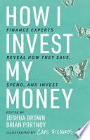 How I Invest My Money