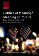 Politics of meaning/meaning of politics: cultural sociology of the 2016 U.S. presidential election