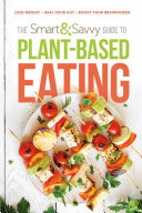 The Smart and Savvy Guide to Plant-based Eating