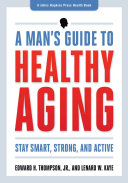 A Man's Guide to Healthy Aging