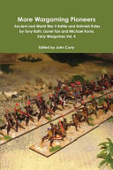 More Wargaming Pioneers Ancient and World War Ii Battle and Skirmish Rules by Tony Bath  Lionel Tarr and Michael Korns Early Wargames