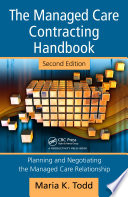 The Managed Care Contracting Handbook, 2nd Edition  : Planning & Negotiating the Managed Care Relationship