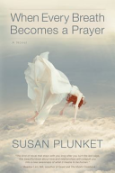 When Every Breath Becomes a Prayer