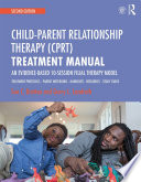 Child Parent Relationship Therapy  CPRT  Treatment Manual