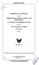 Summary of Activities of the Committee on Science, Space, and Technology, U.S. House of Representatives for the ... Congress