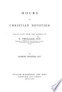 Hours Of Christian Devotion Translated From The German By R Menzies