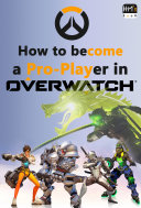 How to become a Pro-Player in Overwatch