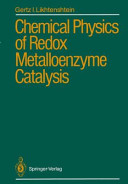 Chemical Physics Of Redox Metalloenzyme Catalysis