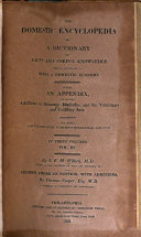 The Domestic Encyclopedia  Or  A Dictionary of Facts and Useful Knowledge  Chiefly Applicable to Rural   Domestic Economy