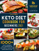 The Ultimate Keto Diet Cookbook for Beginners 2021