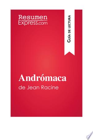 Download Andrómaca de Jean Racine (Guía de lectura) Free Books - Dlebooks.net