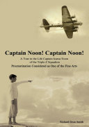 Captain Noon  Captain Noon  a Year in the Life Captain Icarus Noon of the Triple Z Squadron