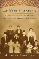 Children of Armenia: A Forgotten Genocide and the ...