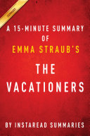The Vacationers by Emma Straub   A 30 minute Instaread Summary