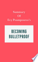 Summary Of Evy Poumpouras S Becoming Bulletproof