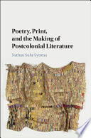 Poetry Print And The Making Of Postcolonial Literature