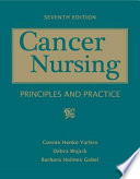 """Cancer Nursing: Principles and Practice"" by Connie Henke Yarbro, Yarbro, Debra Wujcik, Barbara Holmes Gobel"
