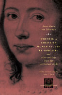 Whether a Christian Woman Should Be Educated and Other Writings from Her Intellectual Circle