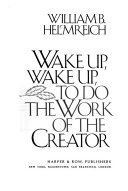 Wake Up, Wake Up, to Do the Work of the Creator