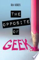 The Opposite of Geek