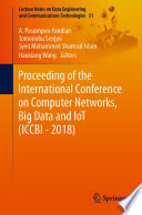 """Proceeding of the International Conference on Computer Networks, Big Data and IoT (ICCBI 2018)"" by A.Pasumpon Pandian, Tomonobu Senjyu, Syed Mohammed Shamsul Islam, Haoxiang Wang"