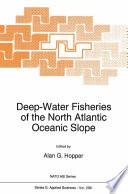 Deep Water Fisheries of the North Atlantic Oceanic Slope