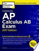 Cracking the AP Calculus AB Exam  2017 Edition