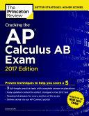 Cracking the AP Calculus AB Exam, 2017 Edition