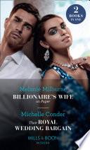 Billionaire s Wife On Paper   Their Royal Wedding Bargain  Billionaire s Wife on Paper   Their Royal Wedding Bargain  Mills   Boon Modern