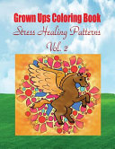Grown Ups Coloring Book Stress Healing Patterns