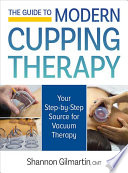 The Guide to Modern Cupping Therapy