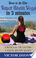 How to do Super Brain Yoga in 3 minutes