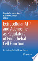 Extracellular ATP and adenosine as regulators of endothelial cell function Book