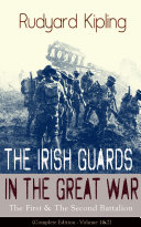Pdf The Irish Guards in the Great War: The First & The Second Battalion (Complete Edition - Volume 1&2)