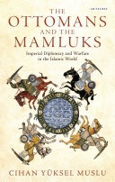 The Ottomans and the Mamluks