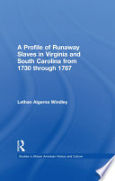 A Profile Of Runaway Slaves In Virginia And South Carolina From 1730 Through 1787 PDF