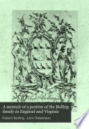 A Memoir of a Portion of the Bolling Family in England and Virginia