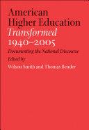 American Higher Education Transformed  1940  2005