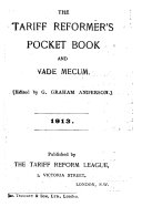 The Tariff Reformer S Pocket Book And Vade Mecum 1909