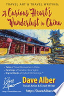 Travel Art   Travel Writing  A Curious Heart   s Wanderlust in China
