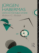 Jü Rgen Habermas: Critic in the Public Sphere