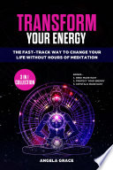 Transform Your Energy  3 in 1 Collection  Book PDF