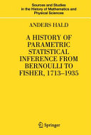 A History of Parametric Statistical Inference from Bernoulli to Fisher, 1713-1935 Pdf/ePub eBook