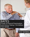 Bates' Guide to Physical Examination and History-Taking 11th Edition TestBank