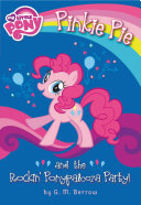 My Little Pony  Pinkie Pie and the Rockin  Ponypalooza Party  Book