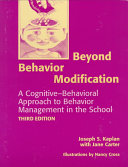 Beyond Behavior Modification
