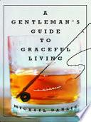 A Gentleman s Guide to Graceful Living  A Novel